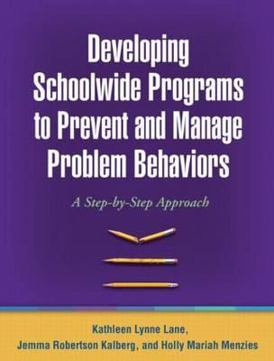 Developing Schoolwide Programs to Prevent and Manage Problem Behaviors: A Step-by-Step Approach (Paperback)