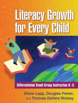 Literacy Growth for Every Child: Differentiated Small-group Instruction K-6 (Paperback)