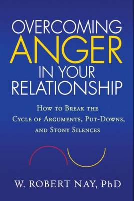 Overcoming Anger in Your Relationship: How to Break the Cycle of Arguments, Put-downs, and Stony Silences (Paperback)