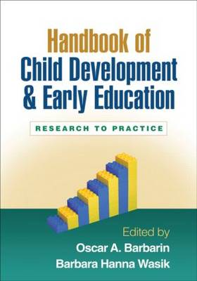 Handbook of Child Development and Early Education: Research to Practice (Hardback)
