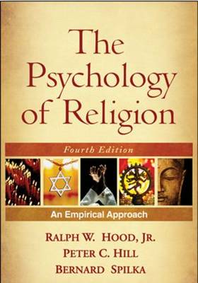 The Psychology of Religion, Fourth Edition: An Empirical Approach (Hardback)