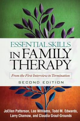 Essential Skills in Family Therapy, Second Edition: From the First Interview to Termination - The Guilford Family Therapy (Hardback)