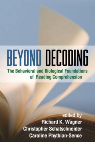 Beyond Decoding: The Behavioral and Biological Foundations of Reading Comprehension (Hardback)