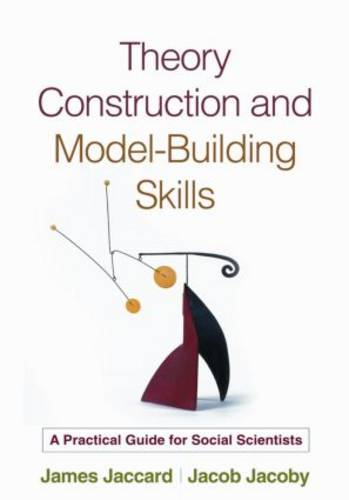 Theory Construction and Model-Building Skills: A Practical Guide for Social Scientists - Methodology in the Social Sciences (Paperback)