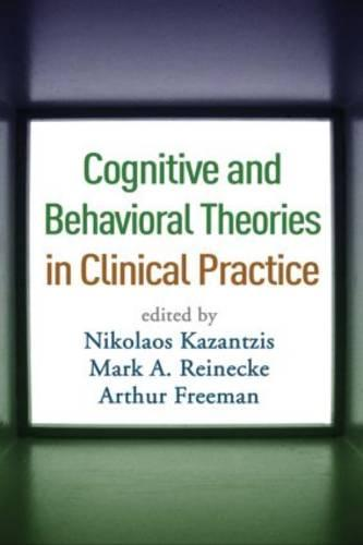 Cognitive and Behavioral Theories in Clinical Practice (Hardback)