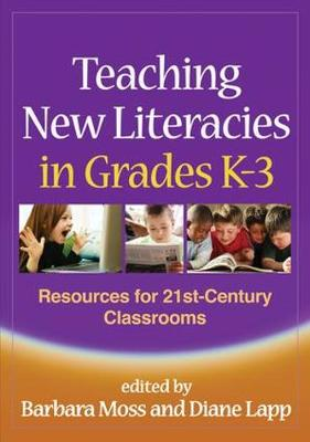 Teaching New Literacies in Grades K-3: Resources for 21st-Century Classrooms - Solving Problems in the Teaching of Literacy (Paperback)