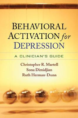 Behavioral Activation for Depression: A Clinician's Guide (Hardback)
