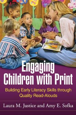 Engaging Children with Print: Building Early Literacy Skills through Quality Read-Alouds (Paperback)