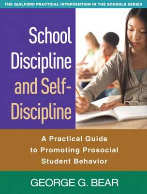 School Discipline and Self-Discipline: A Practical Guide to Promoting Prosocial Student Behavior - Guilford Practical Intervention in the Schools (Paperback)