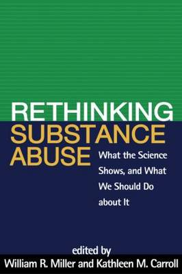 Rethinking Substance Abuse: What the Science Shows, and What We Should Do About It (Paperback)
