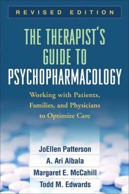 The Therapist's Guide to Psychopharmacology: Working with Patients, Families, and Physicians to Optimize Care (Paperback)