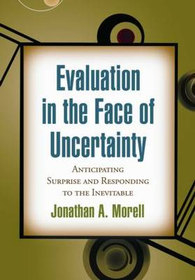 Evaluation in the Face of Uncertainty: Anticipating Surprise and Responding to the Inevitable (Paperback)