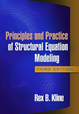 Principles and Practice of Structural Equation Modeling: Third Edition - Methodology in the Social Sciences (Paperback)