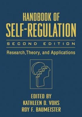 Handbook of Self-Regulation: Research, Theory, and Applications (Hardback)