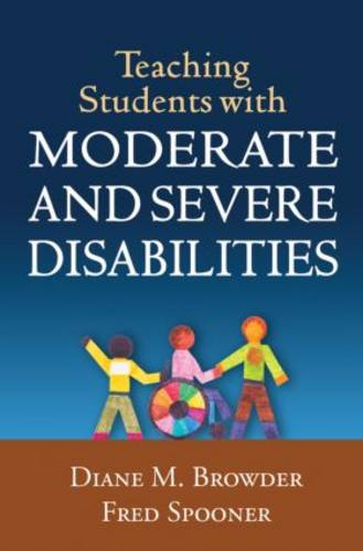 Teaching Students with Moderate and Severe Disabilities (Hardback)