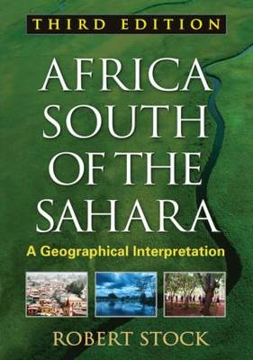 Africa South of the Sahara, Third Edition: A Geographical Interpretation - Texts in Regional Geography (Paperback)