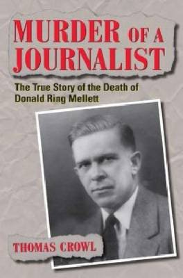 Murder of a Journalist: The True Story of the Death of Donald Ring Mellett (Paperback)