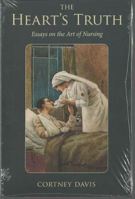 The Heart's Truth: Essays on the Art of Nursing (Paperback)