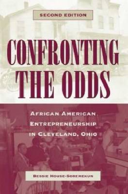 Confronting the Odds: African American Entrepreneurship in Cleveland, Ohio (Paperback)