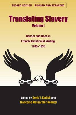 Translating Slavery v. 1: Gender and Race in French Abolitionist Writing, 1780-1830 (Paperback)