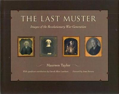 The Last Muster: Images of the Revolutionary War Generation (Hardback)