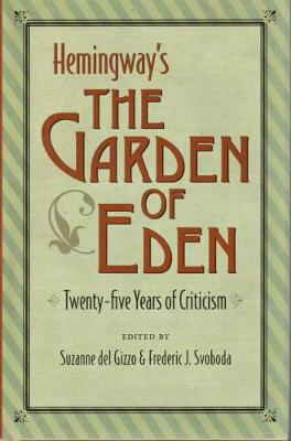 Hemingway's 'The Garden of Eden': Twenty-Five Years of Criticism (Hardback)