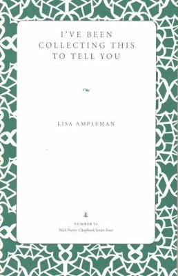 I've Been Collecting This to Tell You (Paperback)