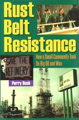 Rust Belt Resistance: How a Small Community Took on Big Oil and Won (Hardback)