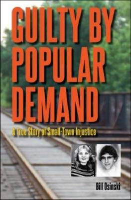 Guilt by Popular Demand: A True Story of Small-Town Injustice (Paperback)