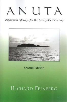 Anuta: Polynesian Lifeways for the Twenty-First Century, Second Edition (Paperback)