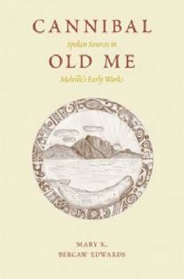 Cannibal Old Me: Spoken Sources in Melville's Early Works (Paperback)