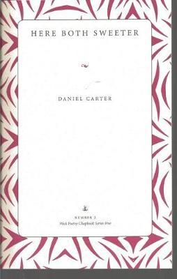 Here Both Sweeter: Poems - Wick Poetry Chapbook Series Five (Paperback)