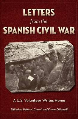 Letters from the Spanish Civil War: A U.S. Volunteer Writes Home (Hardback)