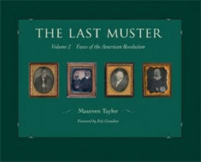 The Last Muster, Volume 2: Faces of the American Revolution (Hardback)