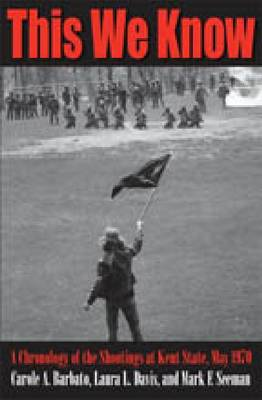 This We Know: A Chronology of the Shootings at Kent State, May 1970 (Paperback)
