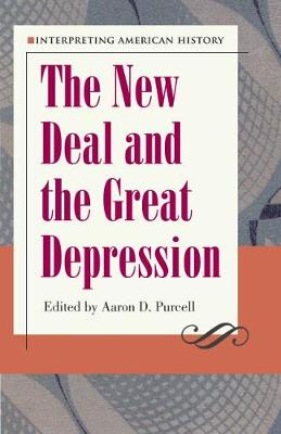 Interpreting American History: The New Deal and the Great Depression - Interpreting American History Series (Paperback)