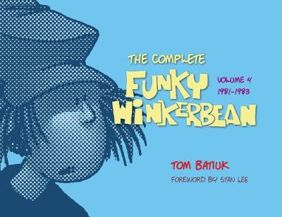 The Complete Funky Winkerbean: Volume 4, 1981 - 1983 - The Complete Funky Winkerbean (Hardback)