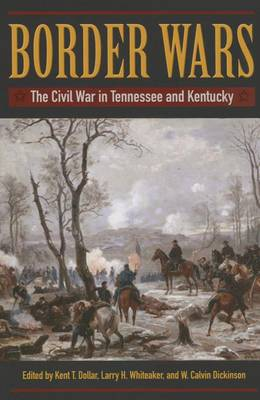 Border Wars: The Civil War in Tennessee and Kentucky (Hardback)
