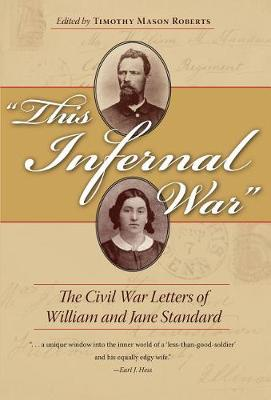 This Infernal War: The Civil War Letters of William and Jane Standard - Civil War in the North Series (Hardback)