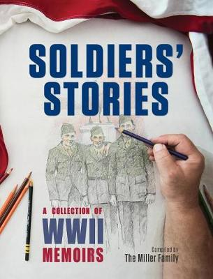 Soldiers' Stories: A Collection of WWII Memoirs (Hardback)