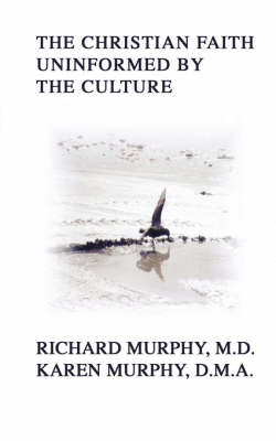 The Christian Faith Uninformed by the Culture (Paperback)