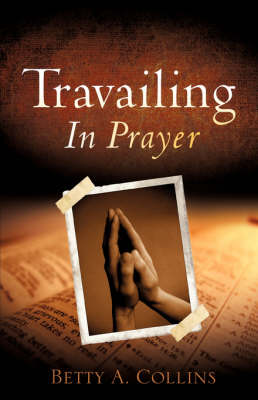 Travailing in Prayer (Paperback)