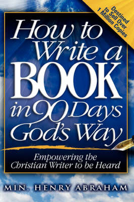 How to Write a Book in 90 Days God's Way (Paperback)
