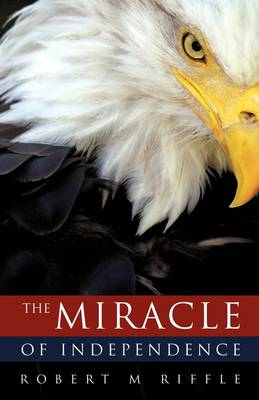 The Miracle of Independence (Paperback)