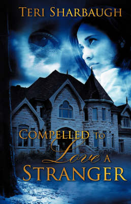 Compelled to Love a Stranger (Paperback)