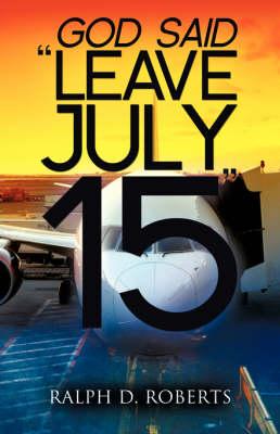 Leave July 15 (Paperback)