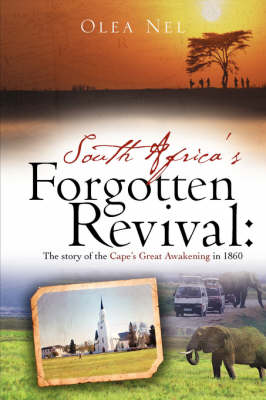 South Africa's Forgotten Revival: The Story of the Cape's Great Awakening in 1860 (Paperback)