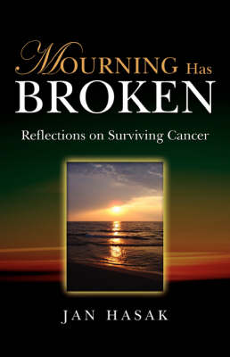 Mourning Has Broken: Reflections on Surviving Cancer (Paperback)