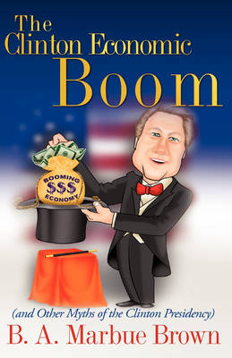 The Clinton Economic Boom (Paperback)