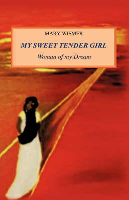 My Sweet Tender Girl (Hardback)